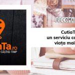CutiaTa.ro: un serviciu care ne face viața mai ușoară