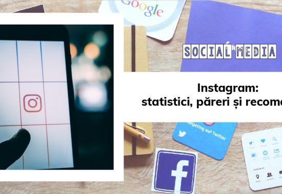 Instagram: statistici, păreri și recomandări