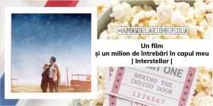 Un film și un milion de întrebări în capul meu   Interstellar   #andrelacinefila