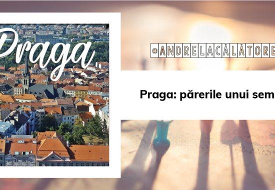Praga: părerile unui semi-turist   #AndrelaCălătorește
