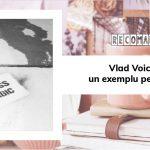 Vlad Voiculescu: un exemplu pentru noi toți