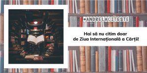 Hai să nu citim doar de Ziua Internațională a Cărții!   #AndrelaCitește
