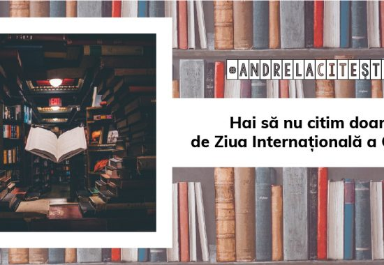 Hai să nu citim doar de Ziua Internațională a Cărții! | #AndrelaCitește