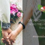 Organizarea nunții noastre – let's do this! | #AndrelaSeMărită