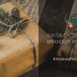 Idei de cadouri de la branduri românești