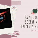 Gânduri despre social media și prezența mea online