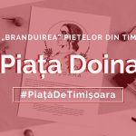 """Începe """"branduirea"""" piețelor din Timișoara: Piața Doina – #PiațăDeTimișoara"""