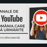 5 canale de Youtube din România care merită urmărite